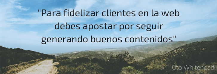 Fidelizar clientes con Inbound marketing